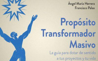 Propósito Transformador Masivo, el libro. ¡Ya está aquí!