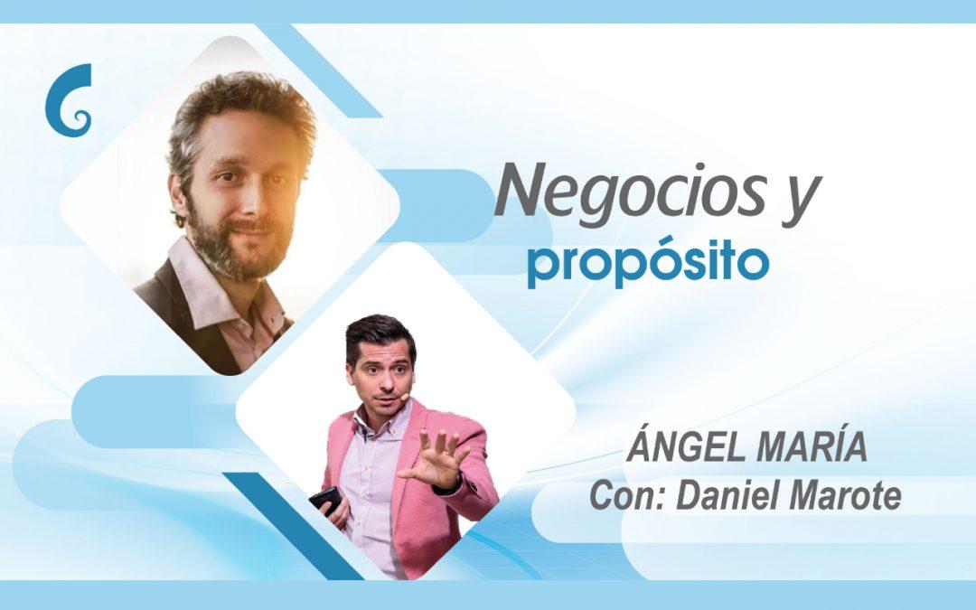 Negocios y propósito, con Daniel Marote