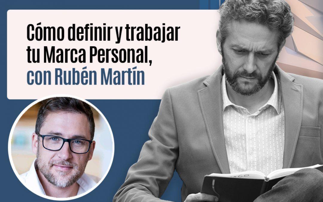 Cómo definir y trabajar tu Marca Personal, con Rubén Martín