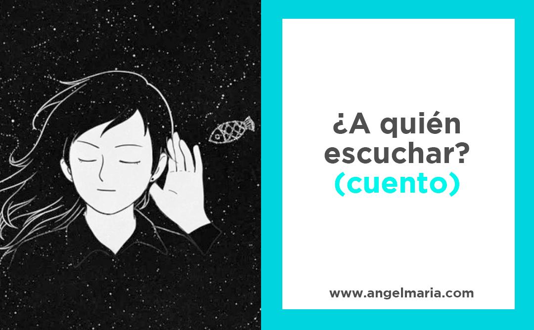 ¿A quién escuchar? (cuento)