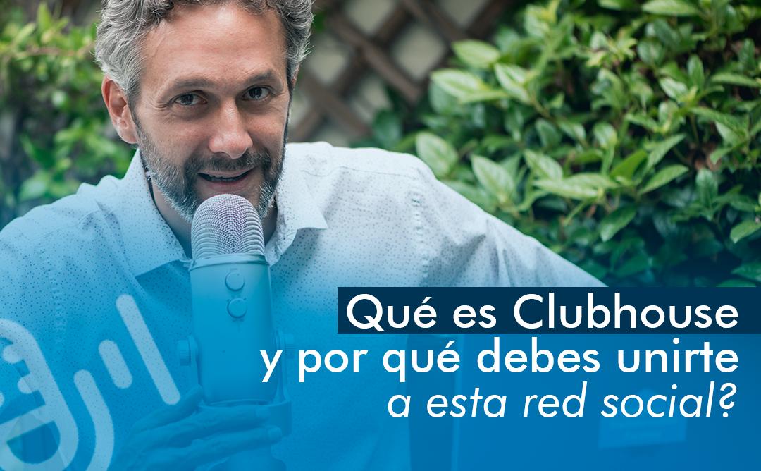 ¿Qué es Clubhouse y por qué debes unirte a esta nueva red social?